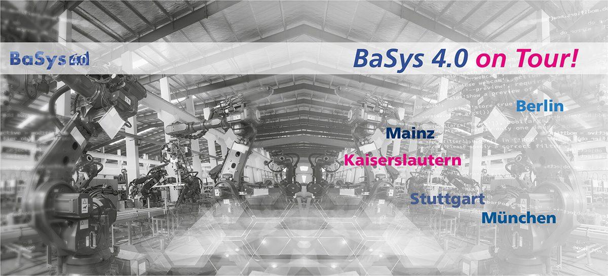 BaSys 4.0 on Tour – Neue Fördermöglichkeiten!